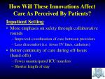 how will these innovations affect care as perceived by patients1