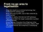 from no go area to legalisation