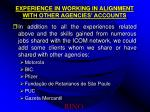 experience in working in alignment with other agencies accounts
