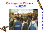 kindergarten kids are the best