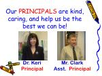our principals are kind caring and help us be the best we can be
