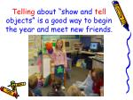 telling about show and tell objects is a good way to begin the year and meet new friends