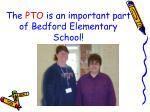 the pto is an important part of bedford elementary school