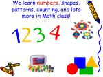 we learn numbers shapes patterns counting and lots more in math class