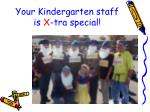 your kindergarten staff is x tra special