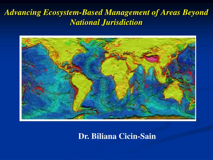 advancing ecosystem based management of areas beyond national jurisdiction n.