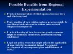 possible benefits from regional experimentation