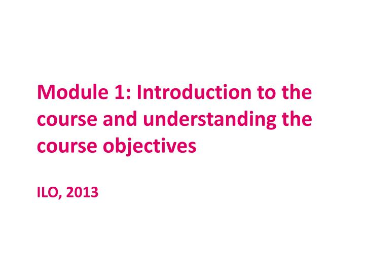module 1 introduction to the course and understanding the course objectives n.
