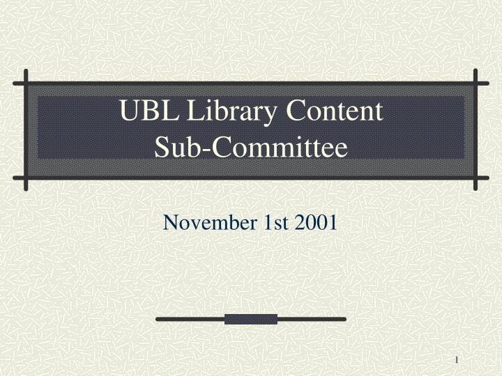 ubl library content sub committee n.