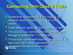 connecting thin coaxial cable