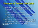 features of twisted pair cable