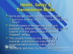 healt h safety transmission media