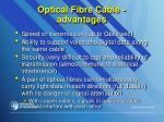 optical fibre cable advantages