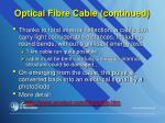 optical fibre cable continued