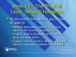 week 10 the physical layer network hardware