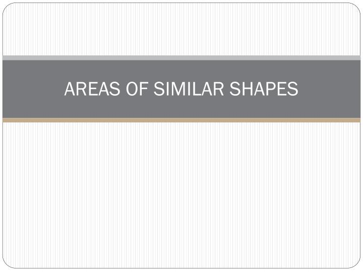 areas of similar shapes n.