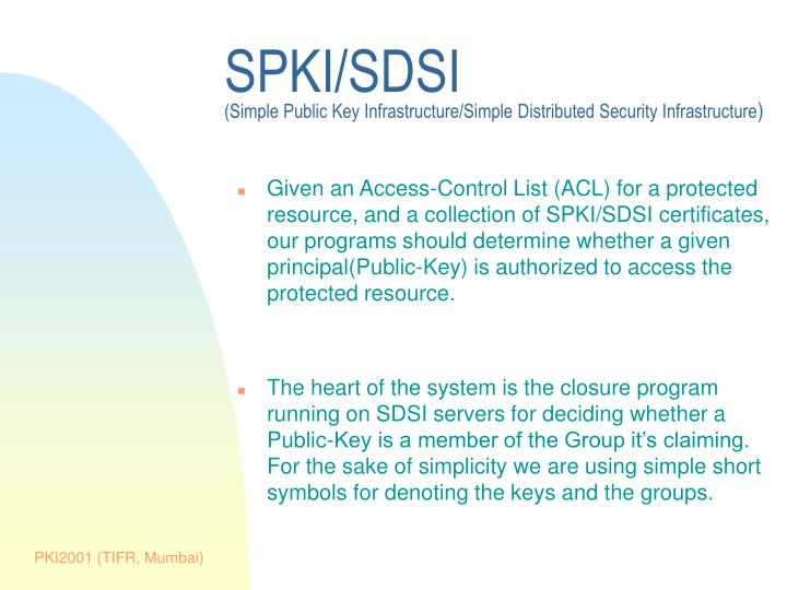 spki sdsi simple public key infrastructure simple distributed security infrastructure n.