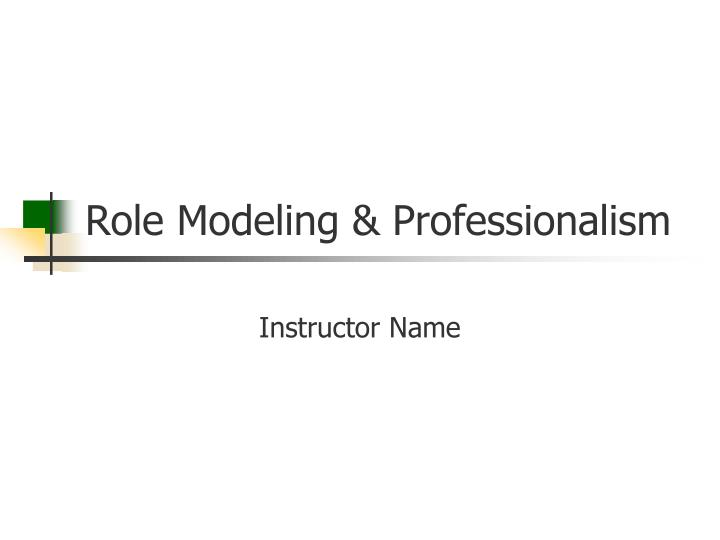role modeling professionalism n.