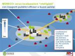 moreco verso localizzazioni intelligenti con trasporti pubblici efficaci e buoni servizi