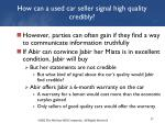 how can a used car seller signal high quality credibly