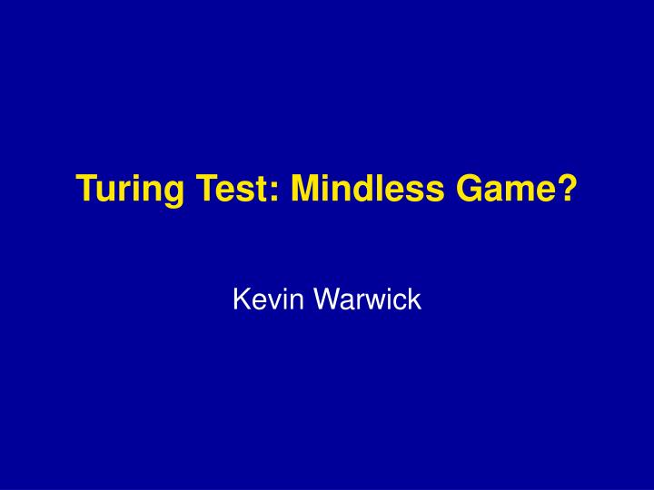 turing test mindless game n.