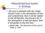 material spiritual duality in writings