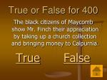 true or false for 400