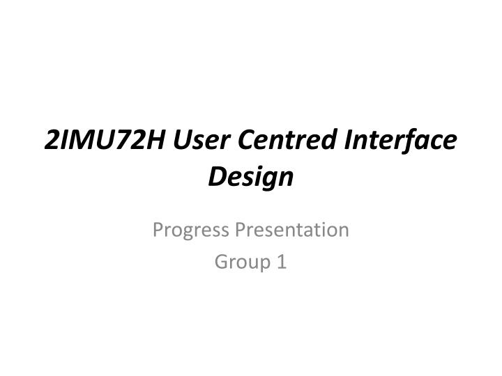 2imu72h user centred interface design n.