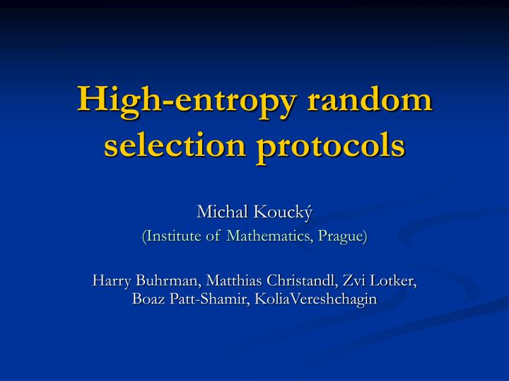 high entropy random selection protocols n.