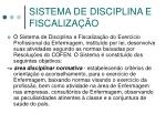 sistema de disciplina e fiscaliza o