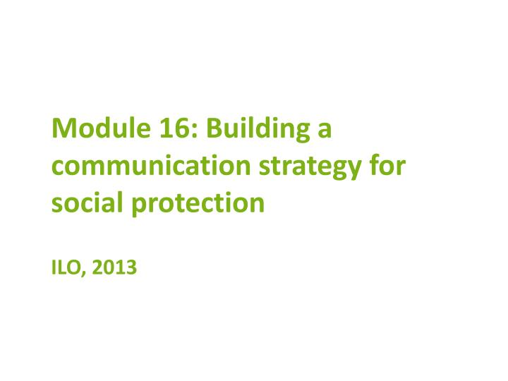 module 16 building a communication strategy for social protection n.