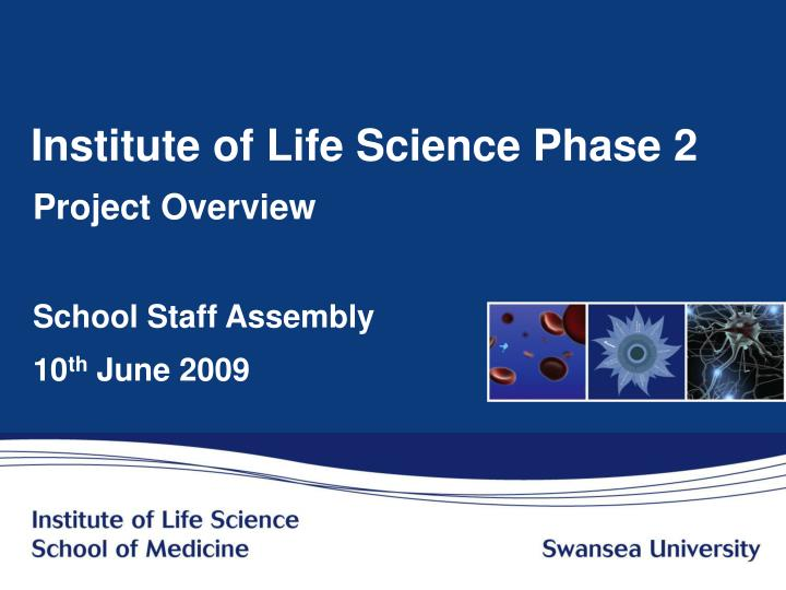 institute of life science phase 2 n.