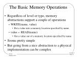 the basic memory operations