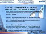 costo de la transferencia de los bienes fideicomitidos y tratamiento impositivo