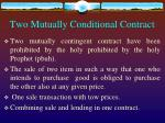 two mutually conditional contract