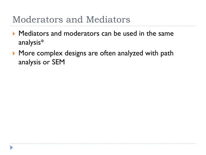 Moderators and Mediators