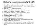 dohoda na symetrick m kl i