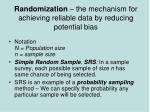 randomization the mechanism for achieving reliable data by reducing potential bias