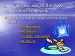 6 mr stevens assigns the class way to much homework