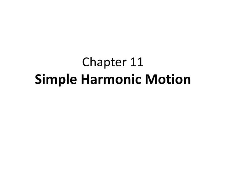 chapter 11 simple harmonic motion n.