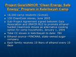 project gaia unhcr clean energy safe energy program in kebribeyah camp