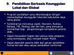 9 pendidikan berbasis keunggulan lokal dan global