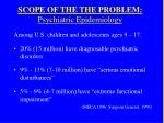 scope of the the problem psychiatric epidemiology