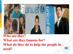 who are they what are they famous for what do they do to help the people in need