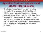 appraisal reviews updates and broker price opinions