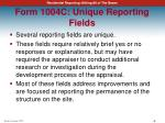 form 1004c unique reporting fields