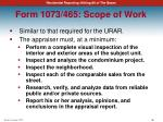 form 1073 465 scope of work