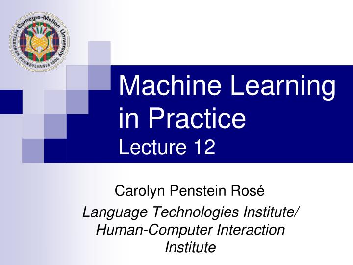 machine learning in practice lecture 12 n.
