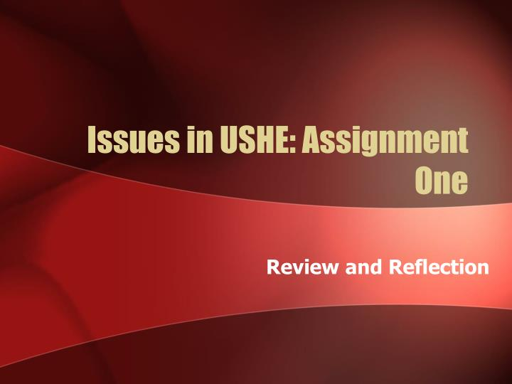 issues in ushe assignment one n.