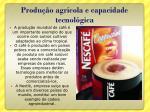 produ o agr cola e capacidade tecnol gica
